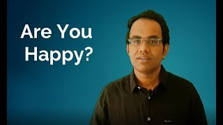 Are you Happy? 3 A theory to flip Unhappiness into Happiness