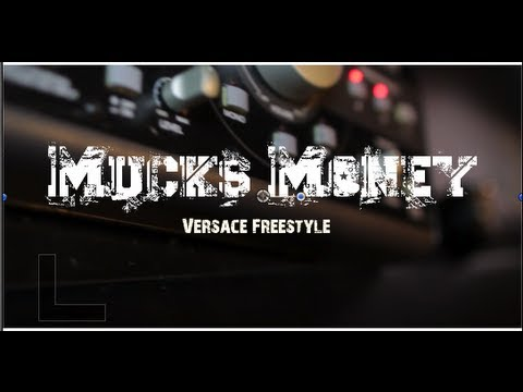 Mucks Money Versace (In Studio Video)