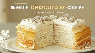 바삭 구운! 화이트 초콜릿 크레이프 케이크 만들기 : White Chocolate Crepe Cake Recipe : ホワイトチョコレートクレープケーキ | Cooking ASMR