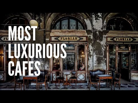 The Top 10 Most Luxurious Cafes in the World