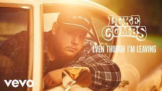 Luke Combs - Even Though I'm Leaving (Audio)