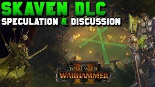 Skaven & Lizardmen DLC Speculation Pt. 2: Skaven | Total War: Warhammer 2