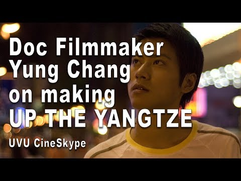 UVU CineSkype: Yung Chang (Up the Yangtze) Fall 2017
