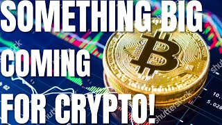 Something MASSIVE Is Coming For Bitcoin & Crypto... HUGE Cryptocurrency News!