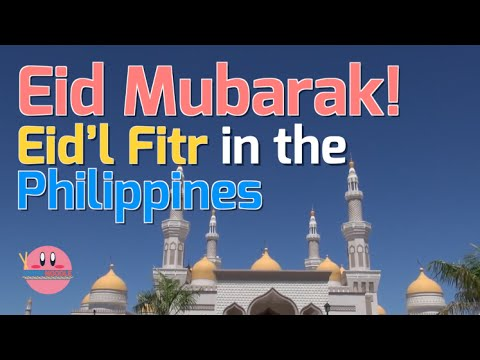 Eid Mubarak! Eid'l Fitr in the Philippines