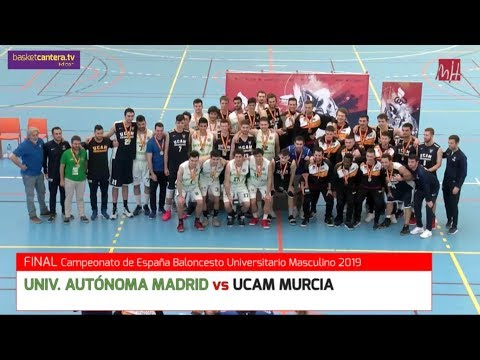 """Final """"UNIV. AUTÓNOMA MADRID Vs UCAM MURCIA"""" .- Campeonato España Universitario Masc. 2019"""