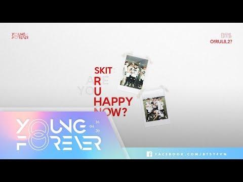 [VIETSUB] BTS (방탄소년단) - SKIT: R U Happy Now?