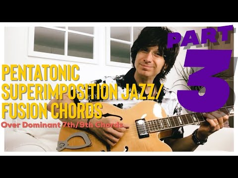 Pentatonic Superimposition - Guitar Lesson Part 3 - Over Dominant 7th/9th Chords - Jazz/Jazz Fusion