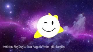 Drag Me Down Acapella 1000 Peoples Sings
