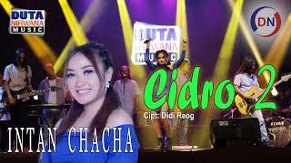 Intan Chacha - Cidro 2   Panas Panase Srengenge Kuwi [OFFICIAL]