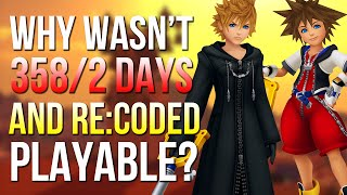 Why Wasn't Kingdom Hearts 358/2 Days And Re:Coded Playable In The HD Remix's?