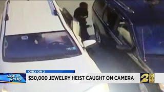 $50,000 jewelry heist caught on camera