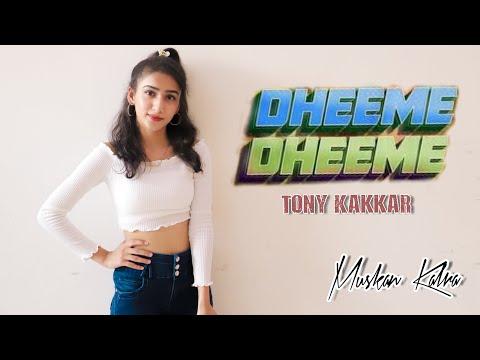 DHEEME DHEEME   Dance Video   Tony Kakkar & Neha Sharma   Muskan Kalra Choreography