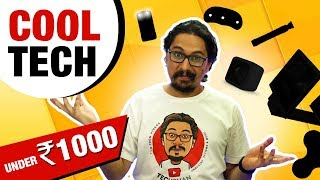 Cool Tech Under Rs. 1000 - 2017 Budget Gadgets