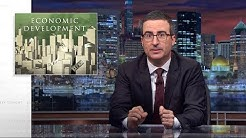 Economic Development: Last Week Tonight with John Oliver (HBO)