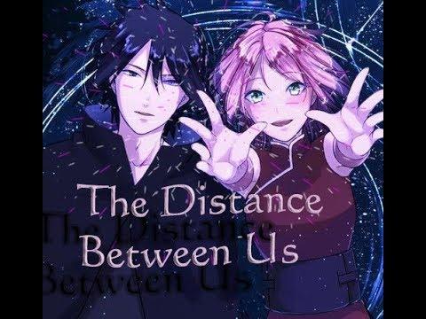 SasuSaku movie - The Distance Between Us (SAKURA)