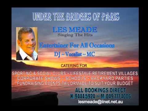 Les Meade Sings    UNDER THE BRIDGES OF PARIS-05-09-08-04_wmv