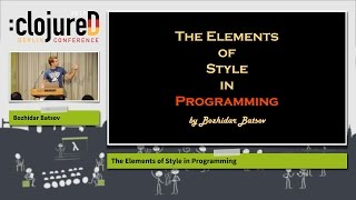"""clojureD 2017: """"The Elements of Style in Programming"""" by Bozhidar Batsov"""