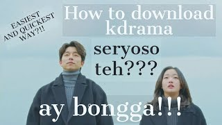 HOW TO DOWNLOAD KDRAMA (Easiest and Quickest way)