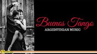 Buenos Tango | ARGENTINE MUSIC [The Best of Tango]
