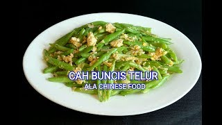 CAH BUNCIS TELUR ~ ALA CHINESE FOOD