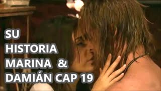 SU HISTORIA MARINA & DAMIÁN CAP 19