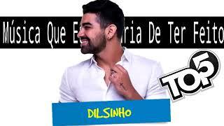 """Dilsinho """"Top5 """"Músicas Que Eu Gostaria de Ter Feito"""" (Outubro) 2017"""