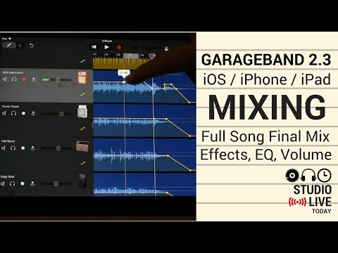 Mixing a Full Song in GarageBand iOS 2.3 (iPad/iPhone) - Volume, EQ, Effects