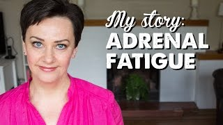 My Story Adrenal Fatigue