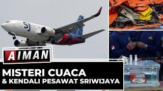 Misteri Cuaca & Kendali Pesawat Sriwijaya - AIMAN (Bag 1)