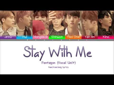 PENTAGON (펜타곤) - STAY WITH ME (Vocal Unit) Lyrics (Color Coded Han/Rom/Eng)