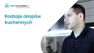 Rodzaje okapów kuchennych: okapy do zabudowy i okapy teleskopowe - prezentacja OkapyKuchenne.pl