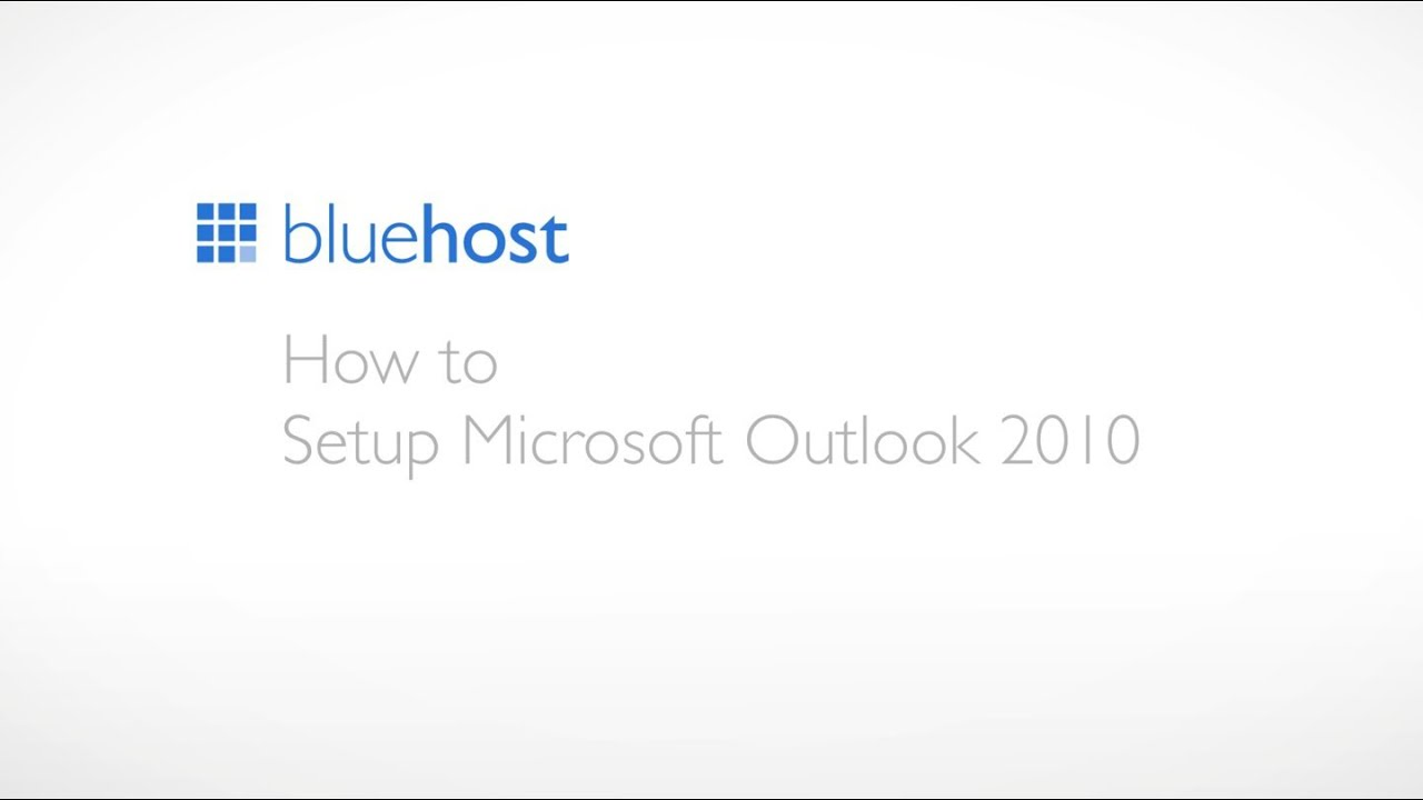 Email Application Setup - Outlook 2010 for Windows - Bluehost