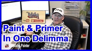 Paint & Primer or Paint & Primer In One.  HOUSE PAINTING HACKS.