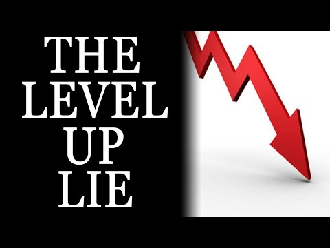 11-20-2020: The Level Up Lie