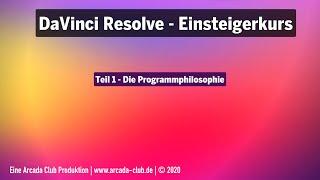 DaVinci Resolve Einsteigerkurs - Teil 1: Die Programmphilosophie