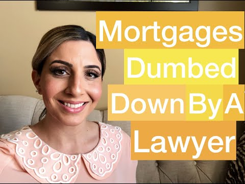 mortgages-101:-dumbed-down-by-a-lawyer!-2019