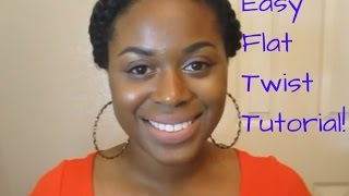 Easy Flat Twist Tutorial (Requested) | Natural Hair