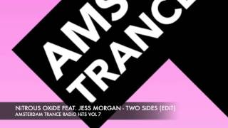 Nitrous Oxide feat. Jess Morgan - Two Sides Edit Amsterdam Trance Radio Hits Vol 7