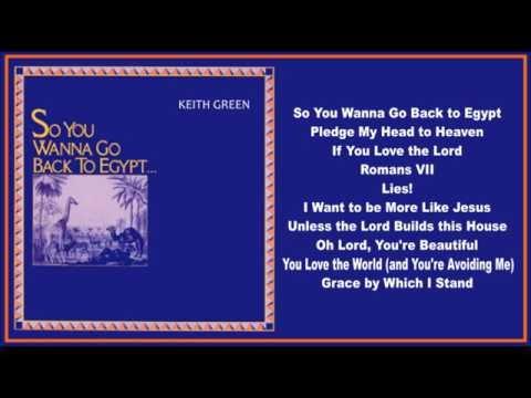 Keith Green - So You Wanna Go Back To Egypt (Full Album)
