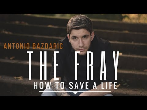 """The Fray - """" How to save a life """" (Cover by: Antonio Bazdaric)"""
