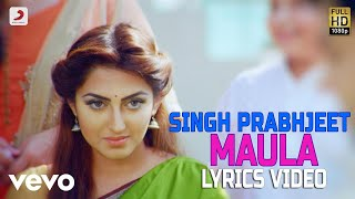 Maula - Lyrics Video | Singh Prabhjit
