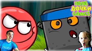 КРАСНЫЙ ШАРИК ПАПА и ДОЧКИ Games играют в мульт игру детский летсплей игровой Red Ball 5 4