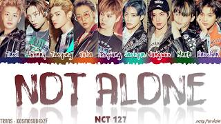 NCT 127 (엔시티 127) - 'NOT ALONE' Lyrics [Color Coded_Han_Rom_Eng]