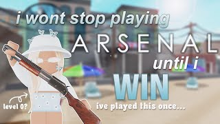 i won't stop playing arsenal until i win (i've played once) | ROBLOX