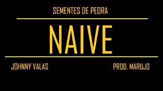 Johnny Valas - Naive (Prod. Marujo)