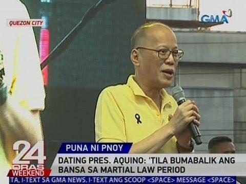 24 Oras: Ex-Pres. Aquino: 'Tila bumabalik ang bansa sa Martial Law period