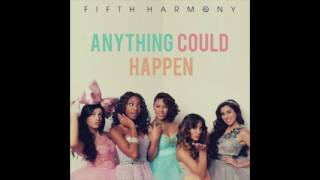 Fifth Harmony - Anything Could Happen (Studio Version)