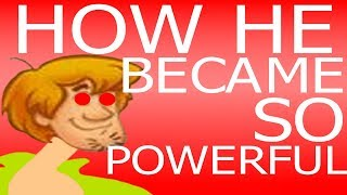 How Shaggy become so powerful