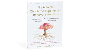 The Adverse Childhood Experiences Recovery Workbook — Book Trailer